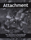Attachment: New Directions in Psychotherapy and Relational Psychoanalysis - Vol.1 No.2