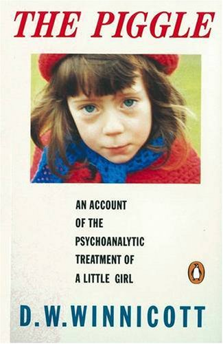 The Piggle: The Account of the Psychoanalytic Treatment of a Little Girl