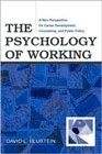 Psychology of Working: A New Perspective for Career Development, Counseling, and Public Policy