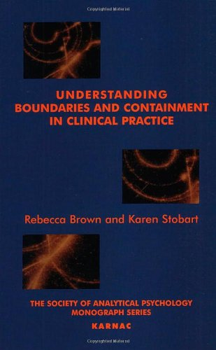 Understanding Boundaries and Containment in Clinical Practice