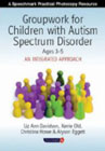 Groupwork for Children with Autism Spectrum Disorder: Ages 3-5: An Integrated Approach