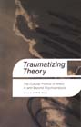 Traumatizing Theory: The Cultural Politics of Affect in and Beyond Psychoanalysis