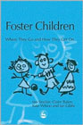 Foster Children: Where They Go and How They Get On