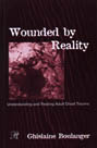 Wounded by Reality: Understanding and Treating Adult Onset Trauma