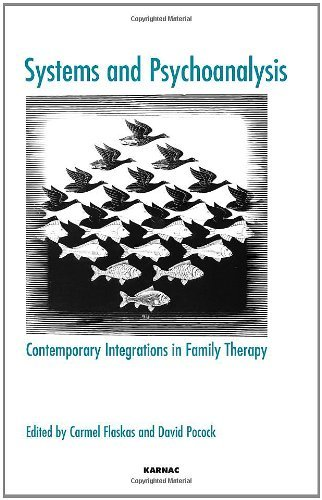 Systems and Psychoanalysis: Contemporary Integrations in Family Therapy