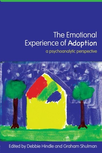 The Emotional Experience of Adoption: A Psychoanalytic Perspective
