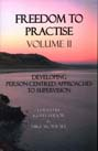 Freedom to Practise: Volume II: Developing Person-Centred Approaches to Supervision
