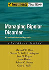Managing Bipolar Disorder: A Cognitive-Behavioral Approach: Therapist Guide