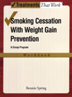 Smoking Cessation with Weight Gain Control: A Group Program: Workbook