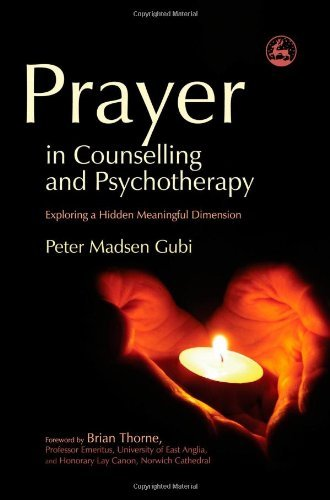 Prayer in Counselling and Psychotherapy: Exploring a Hidden Meaningful Dimension