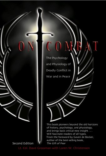 On Combat: The Psychology and Physiology of Deadly Conflict in War