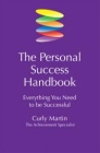 The Personal Success Handbook: Everything You Need to be Successful