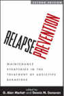 Relapse Prevention: Maintenance Strategies in the Treatment of Addictive Behaviors: Second Edition