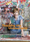 Teaching the Unteachable: Practical Ideas to Give Teachers Hope and Help When Behaviour Management Strategies Fail