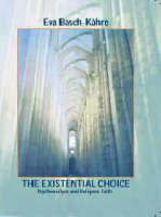 The Existential Choice: Psychoanalysis and Religious Faith