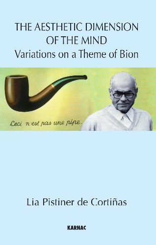 The Aesthetic Dimension of the Mind: Variations on a Theme of Bion