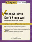 When Children Don't Sleep Well: Interventions for Pediatric Sleep Disorders: Parent Workbook