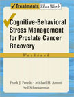 Cognitive-Behavioral Stress Management for Prostate Cancer Recovery: Workbook