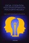 Social Cognition and Developmental Psychopathology