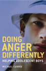 Doing Anger Differently: Helping Adolescent Boys