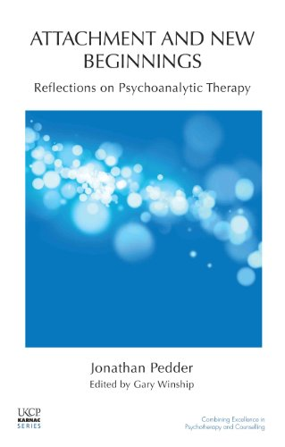 Attachment and New Beginnings: Reflections on Psychoanalytic Therapy
