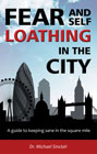 Fear and Self-Loathing in the City: A Guide to Keeping Sane in the Square Mile