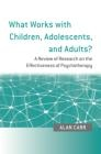 What Works with Children, Adolescents and Adults? A Review of Research on the Effectiveness of Psychotherapy