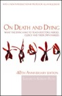On Death and Dying: What the Dying Have to Teach Doctors, Nurses, Clergy and Their Own Families: 40th Anniversary Edition
