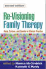 Re-Visioning Family Therapy: Race, Culture and Gender in Clinical Practice: Second Edition