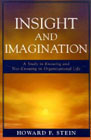 Insight and Imagination: A Study in Knowing and Not-knowing in Organizational Life
