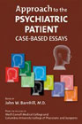 The Approach to the Psychiatric Patient: Case-Based Essays