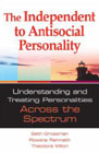Understanding and Treating Personalities Across the Spectrum: The Independent to Antisocial Personality