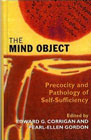 The Mind Object: Precocity and Pathology of Self-sufficiency<P>Precocity and Pathology of Self-sufficiency
