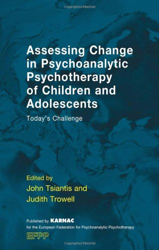 Assessing Change in Psychoanalytic Psychotherapy of Children and Adolescents: Today's Challenge