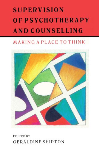 Supervision of Psychotherapy and Counselling: Making a Place to Think