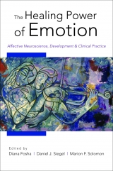 Healing Power of Emotion: Affective Neuroscience, Development and Clinical Practice