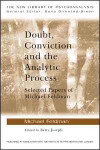 Doubt, Conviction and the Analytic Process: Selected Papers