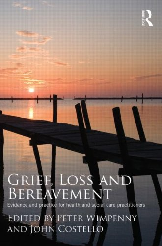Grief, Loss and and Bereavement: Evidence and Practice for Health and Social Care Practitioners