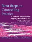 Next Steps in Counselling Practice: A Students' Companion for Degrees, HE Diplomas and Vocational Courses: Second Edition