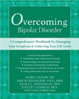 Overcoming Bipolar Disorder: A Comprehensive Workbook for Managing Your Symptoms and Achieving Your Life Goals
