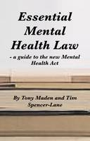 Essential Mental Health Law: A Guide to the New Mental Health Act
