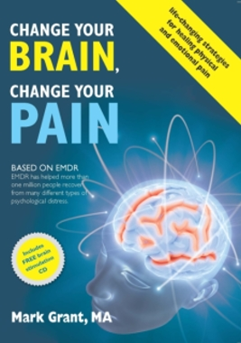 Change Your Brain, Change Your Pain: Based on EMDR