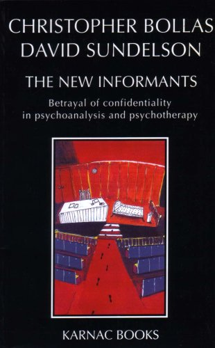 The New Informants: Betrayal of Confidentiality in Psychoanalysis and Psychotherapy
