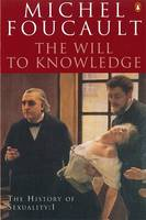 The History of Sexuality: Vol 1: The Will to Knowledge