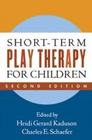 Short-Term Play Therapy for Children: Second Edition