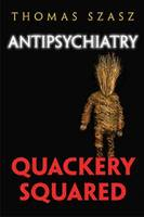 Antipsychiatry: Quackery Squared