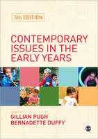Contemporary Issues in the Early Years: Fifth Edition