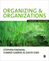 Organizing and Organizations: Fourth Edition
