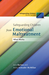 Safeguarding Children from Emotional Maltreatment: What Works