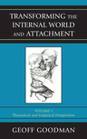 Transforming the Internal World and Attachment: Volume 1: Theoretical and Empirical Perspectives